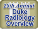 28th Annual Duke Radiology Overview