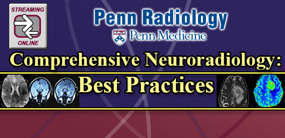 Penn Radiology's Comprehensive Neuroradiology: Best Practices