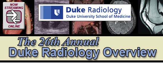 26th Annual Duke Radiology Overview