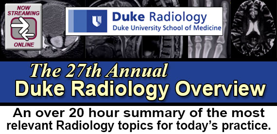 27th Annual Duke Radiology Overview